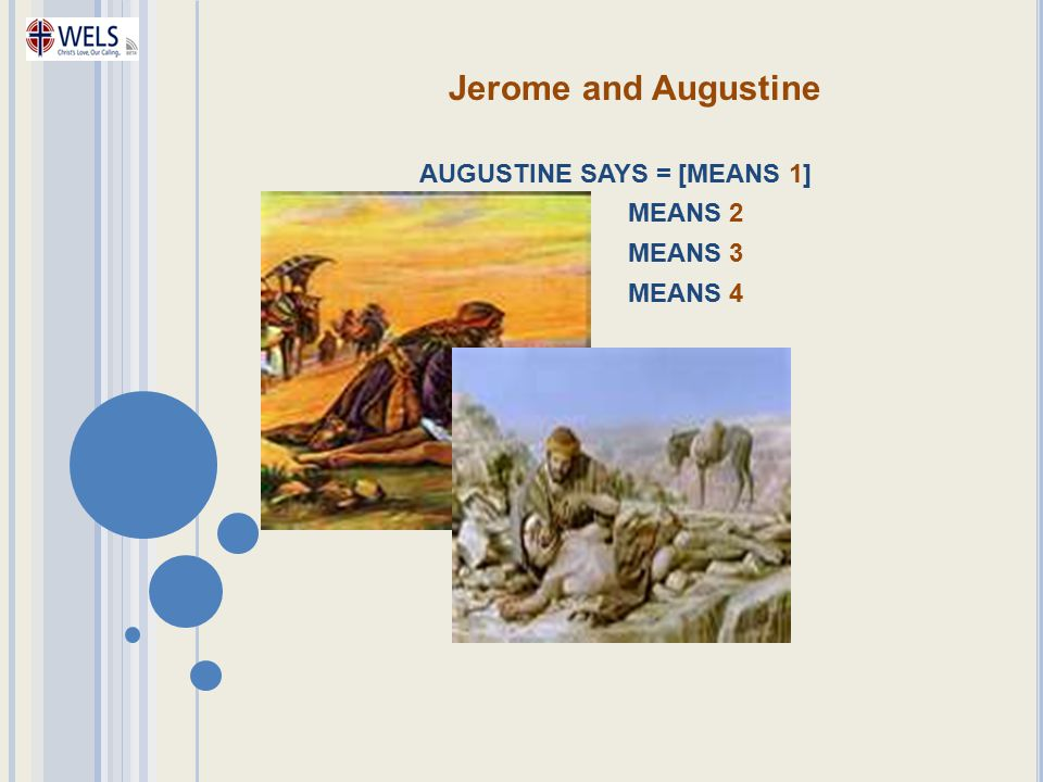 Jerome and Augustine AUGUSTINE SAYS = [MEANS 1] MEANS 2 MEANS 3